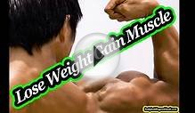 Lose Weight Gain Muscle