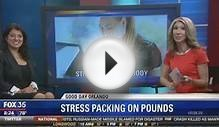 Stress Causes Weight Gain, Foods that fight stress Dr