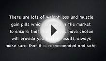 weight loss and muscle gain pills